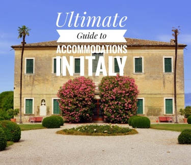 Italy Trip Planning - Ultimate Guide to Accommodations in Italy